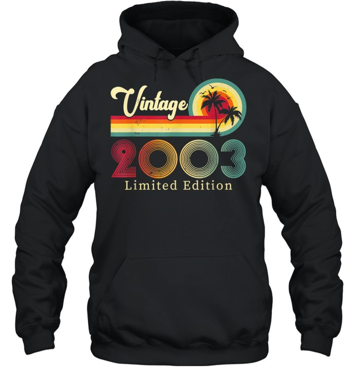Vintage 2003 Limited Edition 18 Years Old Fun 18th Birthday shirt Unisex Hoodie
