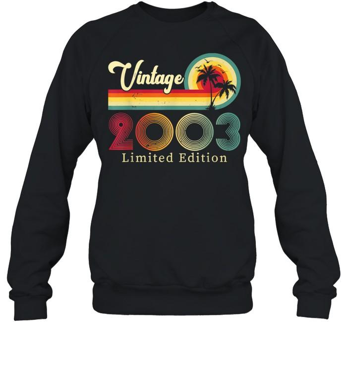 Vintage 2003 Limited Edition 18 Years Old Fun 18th Birthday shirt Unisex Sweatshirt
