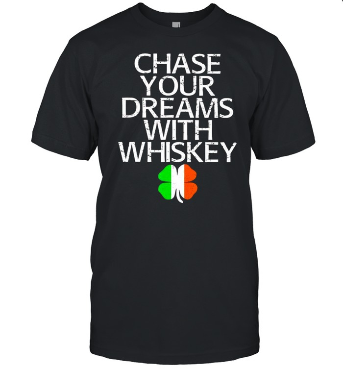 Ireland shamrock chase your dreams with whiskey shirt Classic Men's T-shirt
