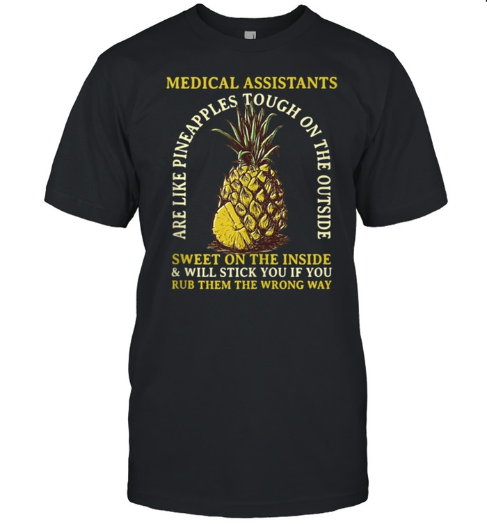 Medical Assistants are Like Pineapples Profession Coworker shirt Classic Men's T-shirt