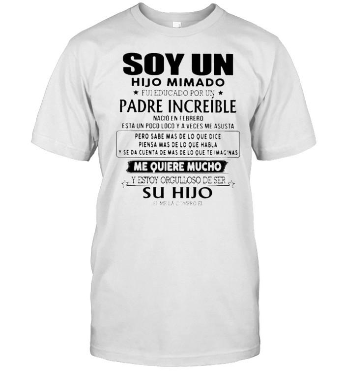 Top soy Un Hijo Mimado Padre Increible  Classic Men's T-shirt