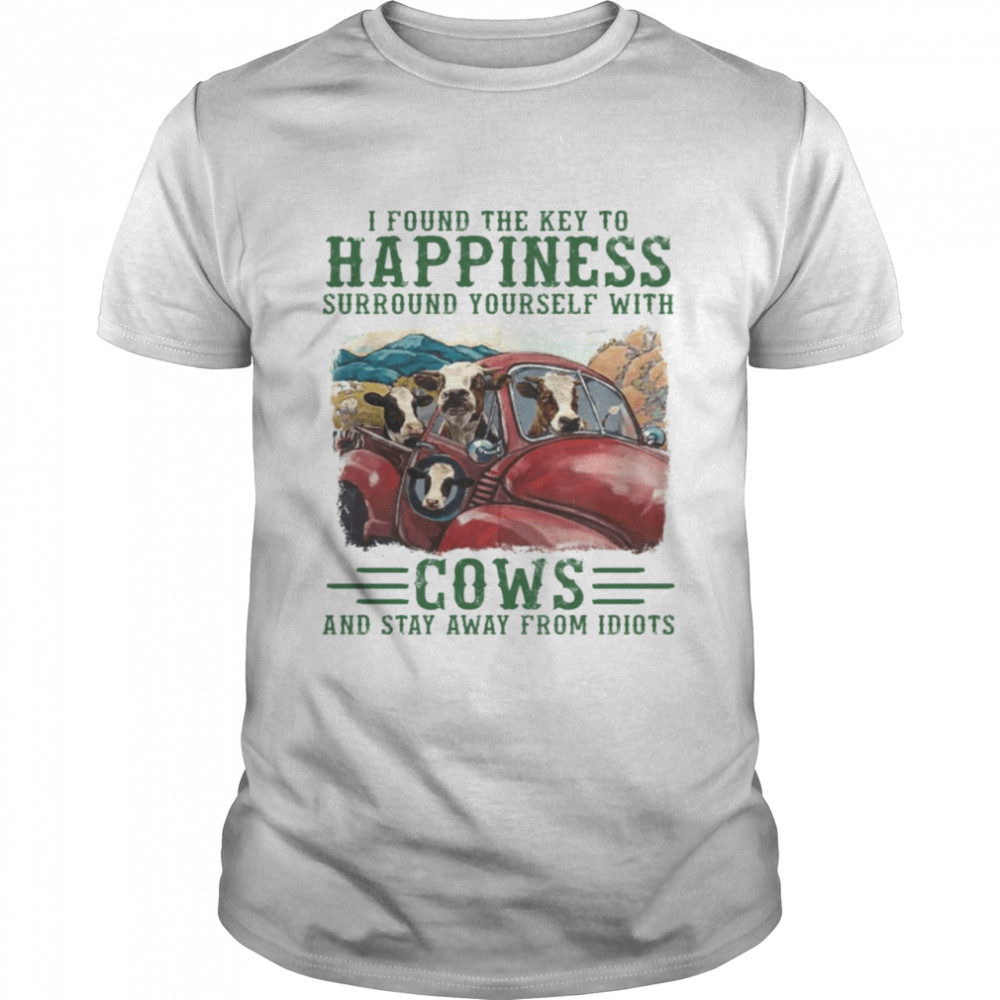 I Found The Key To Happiness Surround Tourself With Cows shirt Classic Men's T-shirt
