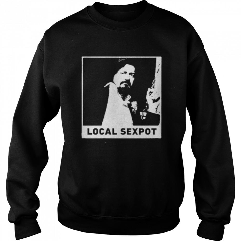 wKUK Trevor Moore local sexpot shirt Unisex Sweatshirt