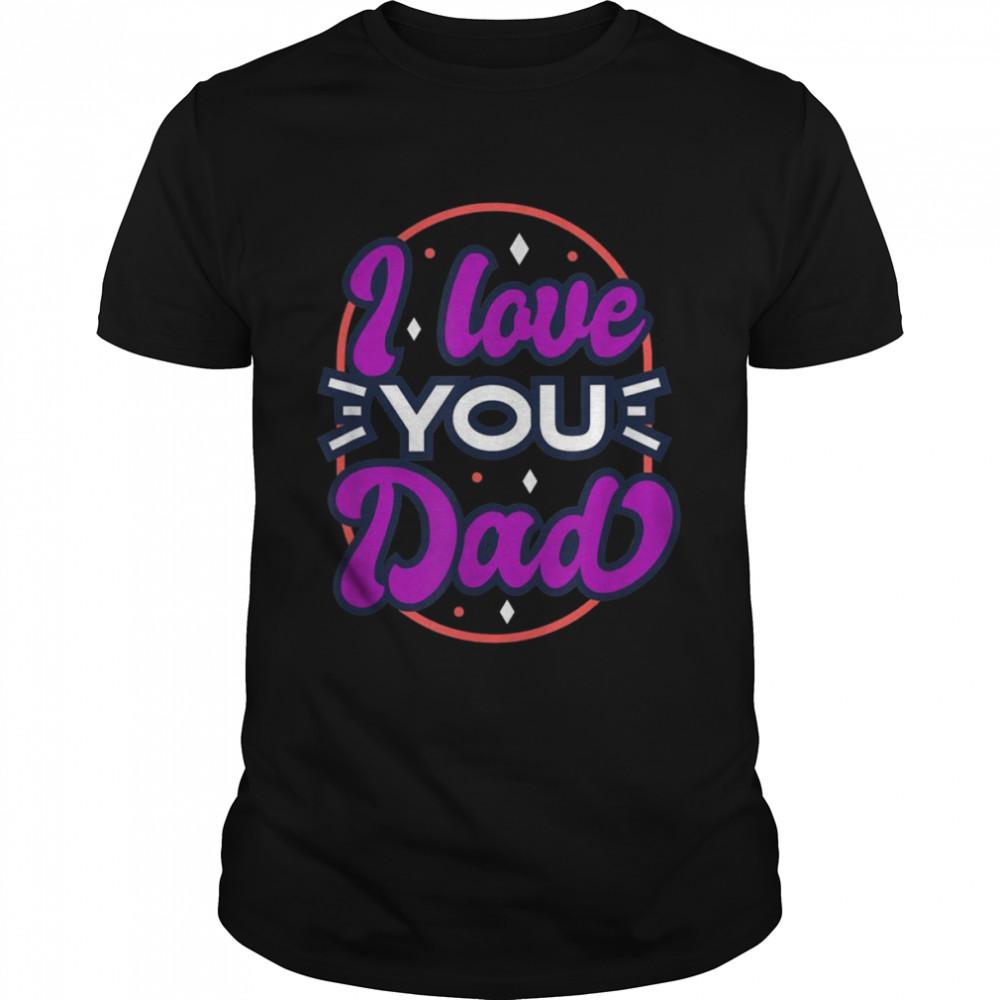 I Love you Dad shirt Classic Men's T-shirt