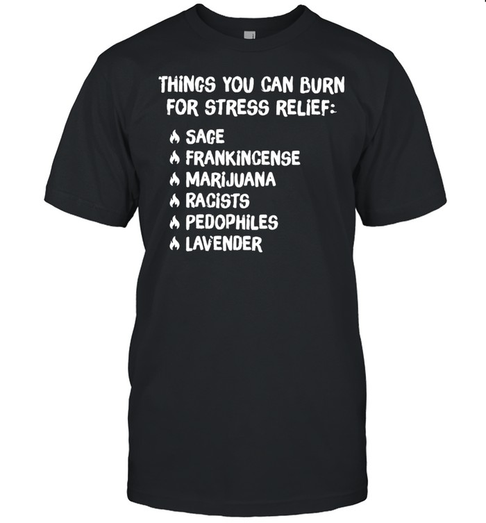 Things you can burn for stress relief sage frankincense shirt Classic Men's T-shirt