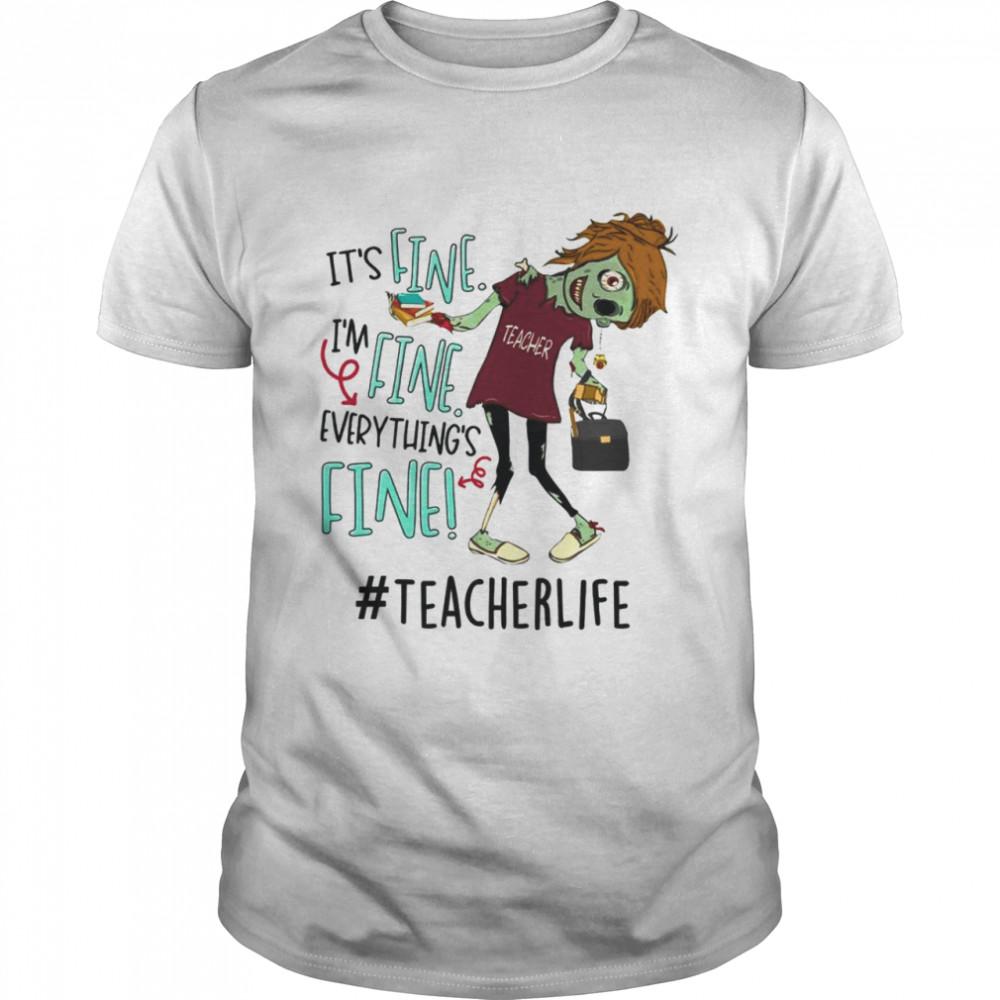 It's fine i'm fine everything's fine teacher life shirt Classic Men's T-shirt